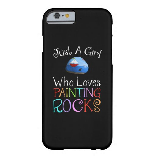 Just A Girl Who Loves Painting Rocks Barely There iPhone 6 Case