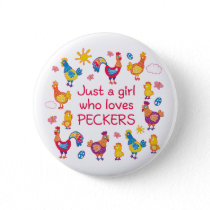 Just a girl who loves peckers button