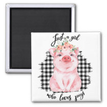 Just a Girl who loves pigs Magnet