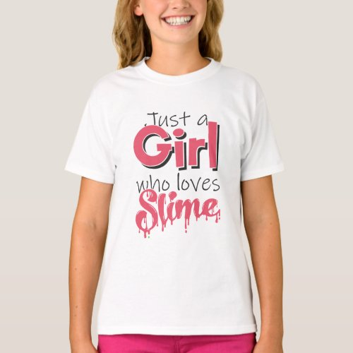 Just a Girl Who Loves Slime T_Shirt