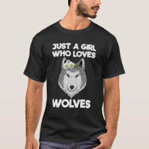 Just a girl who loves Wolfs I Flower Floral T-Shirt