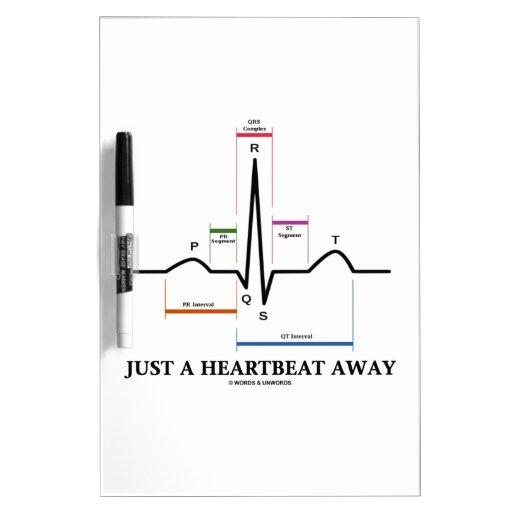 Just A Heartbeat Away (EKG/ECG Humor) Dry Erase Whiteboards