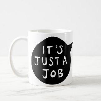 Just a job mug