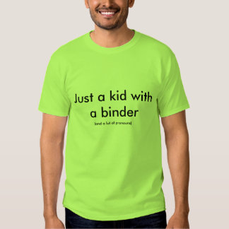 Just a kid with a binder t-shirt