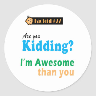 Just a kidding classic round sticker
