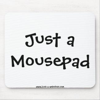 Just a Mousepad