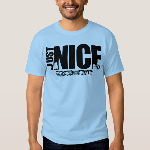 just a nice guy t shirt zazzle