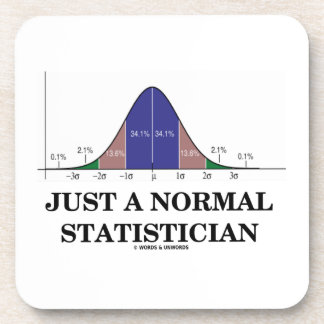 Just A Normal Statistician (Bell Curve Humor) Beverage Coaster