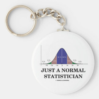 Just A Normal Statistician (Bell Curve Humor) Key Chains
