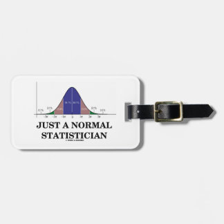 Just A Normal Statistician (Bell Curve Humor) Tag For Luggage