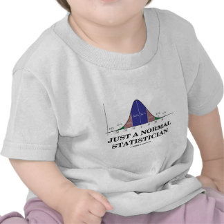 Just A Normal Statistician (Bell Curve Humor) Tshirts