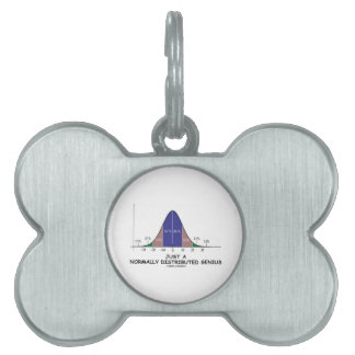 Just A Normally Distributed Genius (Stats Humor) Pet ID Tags