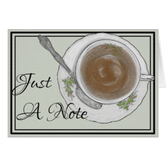 Just A Note Tea Cup Any Occasion Note Card