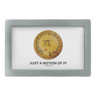 Just A Notion Of Pi (Pi On A Pie) Belt Buckle