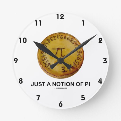 Just A Notion Of Pi (Pi On A Pie) Round Wallclock