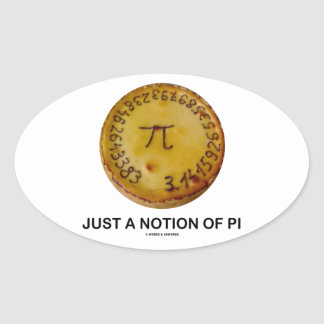Just A Notion Of Pi Pi On A Pie Oval Stickers