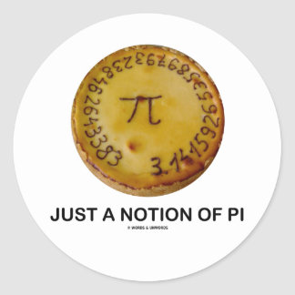 Just A Notion Of Pi Pi On A Pie Round Stickers