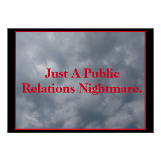 Just A Public Relations Nightmare Poster