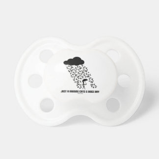 Just A Raining Cats And Dogs Day Pacifier