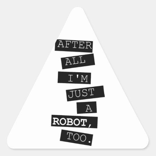 Just a robot triangle sticker