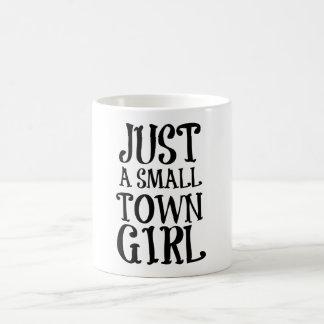Just a Small Town Girl Coffee Mug