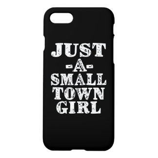 Just a Small Town Girl funny phone case