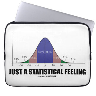 Just A Statistical Feeling (Statistical Humor) Laptop Sleeve