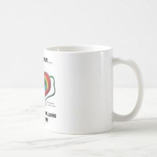 Just A Thought... Billions and Billions Inside Coffee Mug