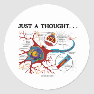 Just A Thought... (Neuron / Synapse) Classic Round Sticker