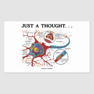 Just A Thought ... (Neuron / Synapse) Rectangular Sticker
