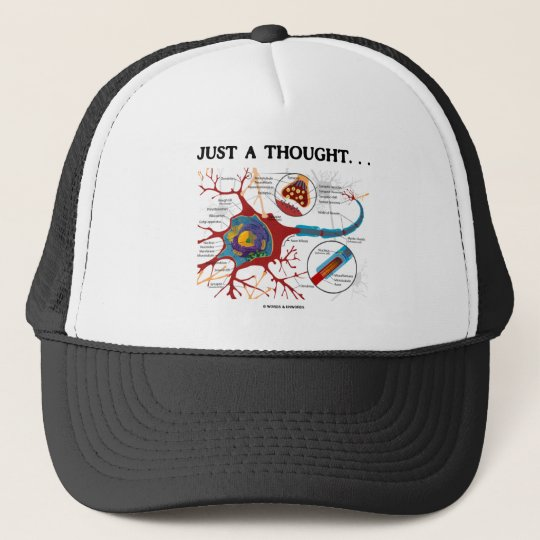 Just A Thought... (Neuron / Synapse) Trucker Hat