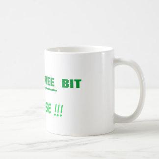 JUST  A  WEE  BIT, _____, PLEASE !!! COFFEE MUG