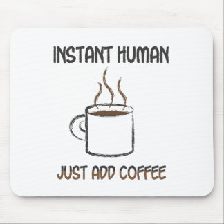 """""""Just Add Coffee"""" before using your mouse! Mouse Pad"""