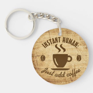 Just Add Coffee Humor Weathered Wood Rustic Sign Keychain