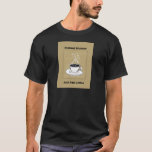 Just Add Coffee Instant Human T-Shirt