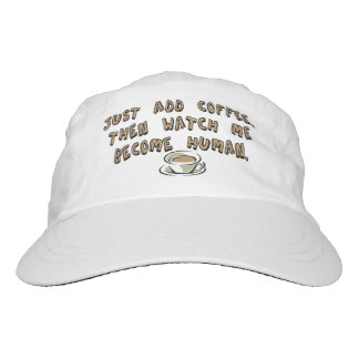 Just add coffee. Then watch me become human. Headsweats Hat