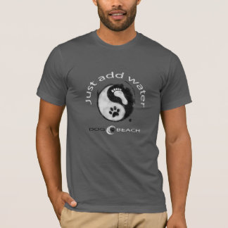 Just Add Water! T-Shirt