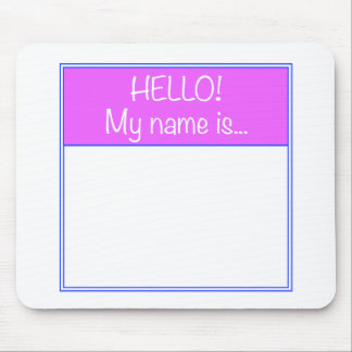 Just add YOUR NAME Mouse Pad