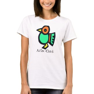 Just an Aztec Chick T-Shirt