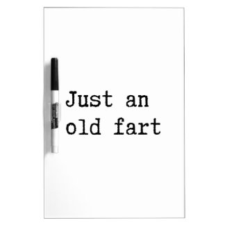 Just An Old Fart Dry-Erase Board