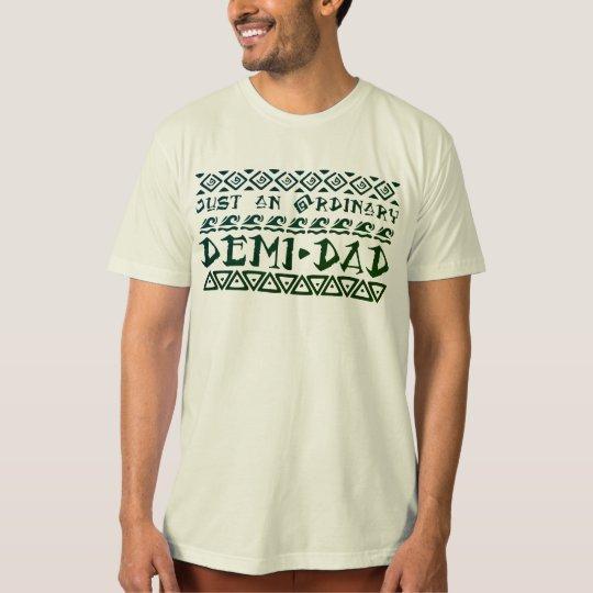 76f17abc Just An Ordinary Demi-Dad Shirt | Zazzle.com