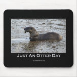 Just an Otter Day Mousemat Mousepad