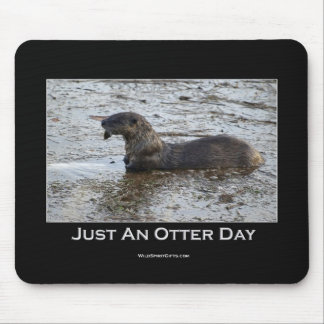 Just an Otter Day Mousemat Mouse Pad