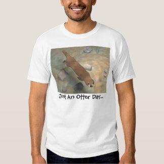 Just An Otter Day... T Shirt