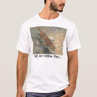 Just An Otter Day... T-Shirt