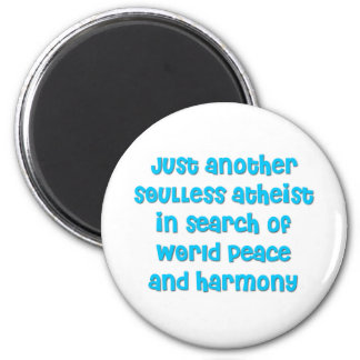 Just another atheist in search of world peace 2 inch round magnet