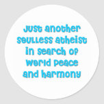 Just another atheist in search of world peace classic round sticker