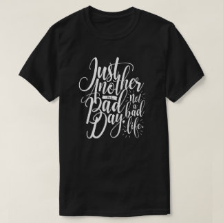 Just Another Bad Day T-Shirt