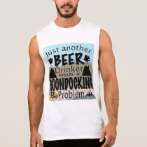 Just Another Beer Drinker w/ A Boondocking Problem Sleeveless Shirt