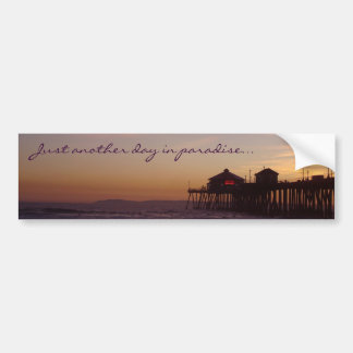 Just another day in paradise bumper sticker